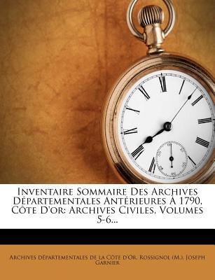 Inventaire Sommaire Des Archives Departementales Anterieures a 1790, Cote D'Or