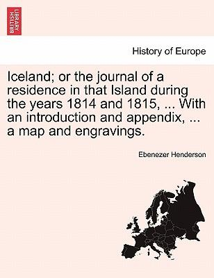 Iceland; or the journal of a residence in that Island during the years 1814 and 1815, ... With an introduction and appendix, ... a map and engravings