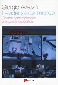 L'evidenza del mondo. Cinema contemporaneo e angoscia geografica
