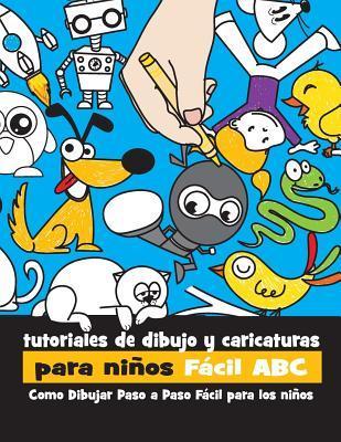Tutoriales de Dibujo y Caricaturas Para Niños Fácil ABC/ Drawing Tutorials Cartoons and Kids Easy ABC