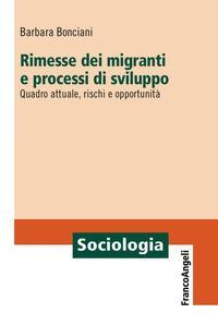 Rimesse dei migranti e processi di sviluppo. Quadro attuale, rischi e opportunità
