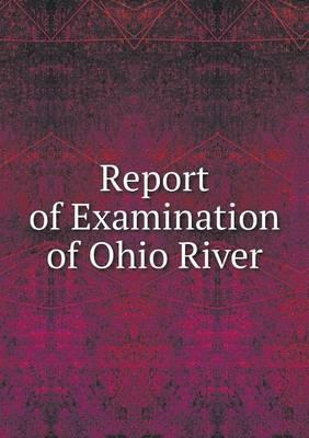 Report of Examination of Ohio River