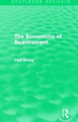 The Economics of Rearmament (Rev)