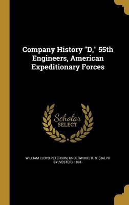 COMPANY HIST D 55TH ENGINEERS