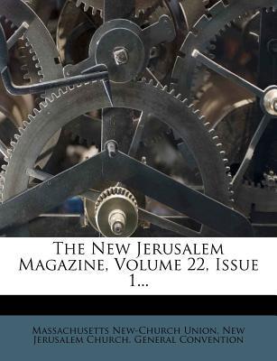 The New Jerusalem Magazine, Volume 22, Issue 1...
