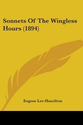 Sonnets Of The Wingless Hours