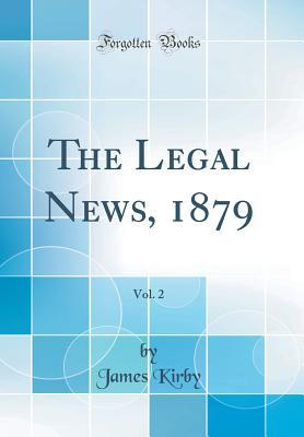 The Legal News, 1879...