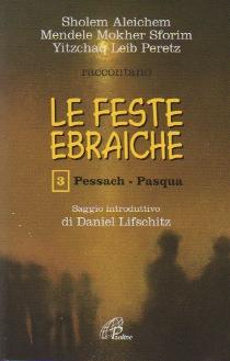 Le feste ebraiche. Vol. 3: Pessach-Pasqua.