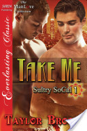 Take Me [Sultry SoCal 1]
