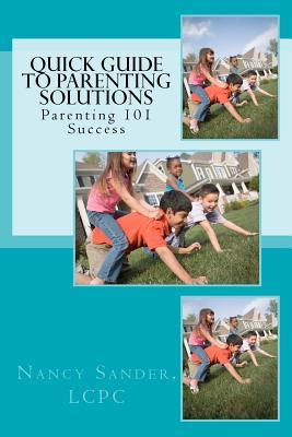 The Quick Guide to Parenting Solutions