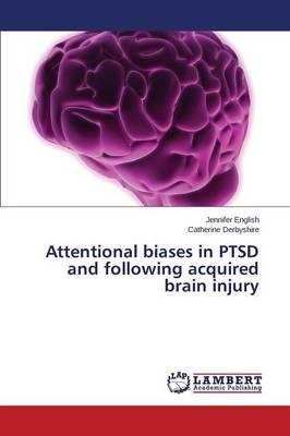 Attentional biases in PTSD and following acquired brain injury