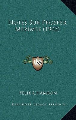 Notes Sur Prosper Merimee (1903) Notes Sur Prosper Merimee (1903)