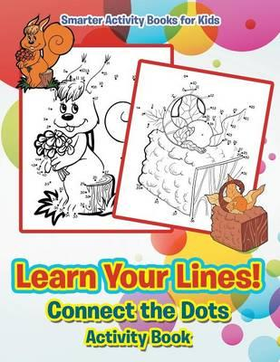 Learn Your Lines! Connect the Dots Activity Book