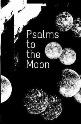 Psalms to the Moon