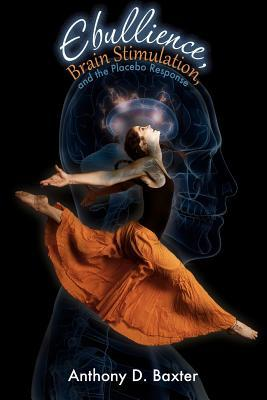 Ebullience, Brain Stimulation, and the Placebo Response