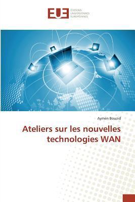 Ateliers Sur les Nouvelles Technologies Wan