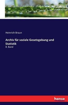Archiv für soziale Gesetzgebung und Statistik