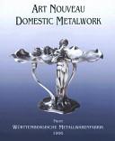 Art nouveau domestic metalwork from Württembergische Metallwarenfabrik