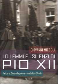 I dilemmi e i silenzi di Pio XII