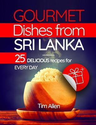 Gourmet Dishes from Sri Lanka