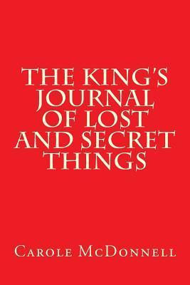 The King's Journal of Lost and Secret Things