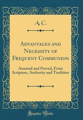 Advantages and Necessity of Frequent Communion