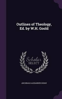 Outlines of Theology, Ed. by W.H. Goold