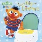 Too Big for Diapers: Sesame Street