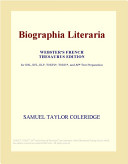 Biographia Literaria (Webster's French Thesaurus Edition)