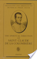 The Spiritual Direction of Saint Claude de la Colombière