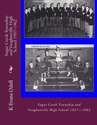 Sugar Creek Township and Vaughnsville High School 1957-1962