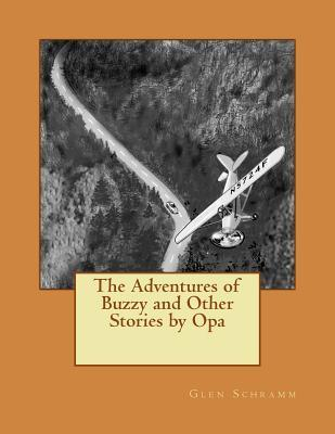 The Adventures of Buzzy and Other Stories by Opa
