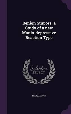 Benign Stupors, a Study of a New Manio-Depressive Reaction Type
