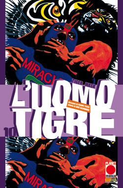 L'uomo Tigre - Tiger Mask vol. 10