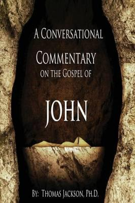 A Conversational Commentary on the Gospel of John