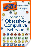 The Complete Idiot's Guide to Conquering Obsessive-compulsive Behavior
