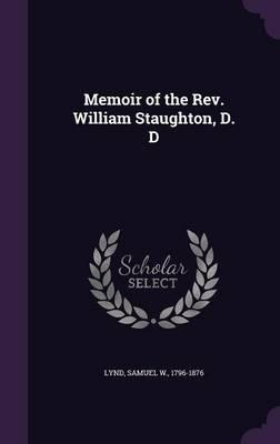 Memoir of the REV. William Staughton, D. D