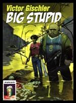 Big Stupid