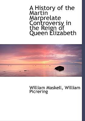 History of the Martin Marprelate Controversy in the Reign of