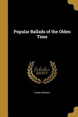 POPULAR BALLADS OF THE OLDEN T