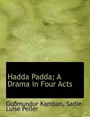 Hadda Padda; A Drama in Four Acts