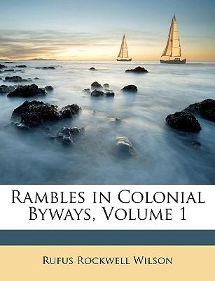 Rambles in Colonial Byways, Volume 1