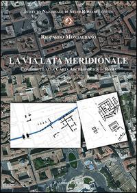 La via Lata meridionale. Contributo alla carta archeologica di Roma