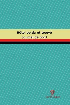Hôtel Perdu Et Trou...