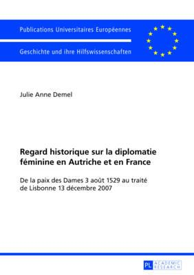Regard Historique Sur La Diplomatie Féminine En Autriche Et En France