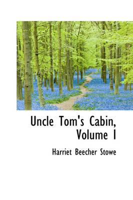 Uncle Tom's Cabin, Volume I