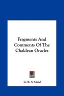 Fragments And Comments Of The Chaldean Oracles