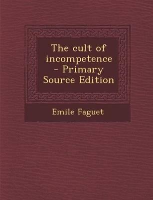 The Cult of Incompet...