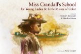 Miss Crandall's School for Young Ladies and Little Misses of Color