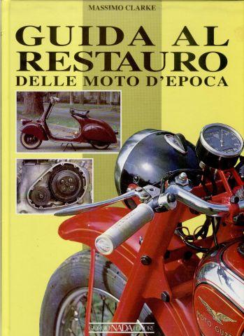 Guida al restauro delle moto d'epoca